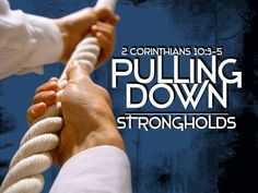 pulling-down-strongholds